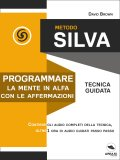 eBook - Metodo Silva - Programmare la mente in Alfa con le affermazioni