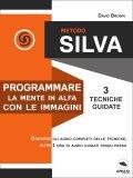 eBook - Metodo Silva - Programmare la mente in Alfa con le immagini