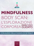 eBook - Mindfulness - Body Scan - L'esplorazione Corporea