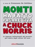 eBook - Monti ha Fatto Pagare l'Iva a Chuck Norris