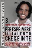 eBook - Obiettivo: Autostima 3 - Per Esprimere il Talento che c'è in Te