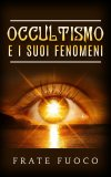 eBook - Occultismo e i Suoi Fenomeni