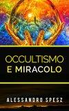 eBook - Occultismo e Miracolo