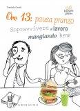 eBook - Ore 13: Pausa Pranzo - PDF
