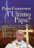 eBook - Papa Francesco: l'Ultimo Papa?