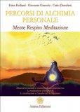 PERCORSI DI ALCHIMIA PERSONALE Mente - Respiro - Meditazione di Giovanni Gnecchi, Carlo Dorofatti, Erica Holland