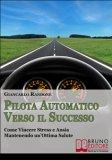 eBook - Pilota automatico verso il Successo
