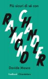 eBook - Più Sicuri di Sé Con Raymond Chandler
