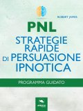 eBook - PNL - Strategie Rapide di Persuasione Ipnotica