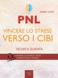 eBook - PNL. Vincere lo Stress verso i Cibi