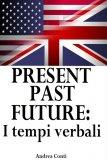 eBook - Present Past Future: i Tempi Verbali in Inglese - EPUB