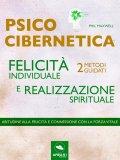 eBook - Psicocibernetica - Felicità Individuale e Realizzazione Spirituale