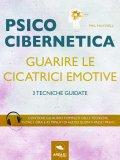 eBook - Psicocibernetica - Guarire le Cicatrici Emotive