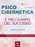 eBook - Psicocibernetica - Il Meccanismo del Successo