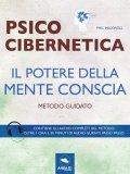 eBook - Psicocibernetica - Il Potere della Mente Conscia
