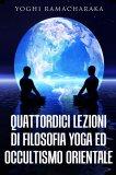 eBook - Quattordici Lezioni di Filosofia Yoga ed Occultismo Orientale
