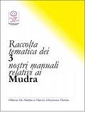 eBook - Raccolta Tematica dei 3 Nostri Manuali relativi ai Mudra