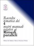 eBook - Raccolta Tematica dei 4 Nostri Manuali relativi ai Rimedi Paralleli