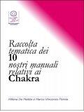Ebook - Raccolta Tematica Dei Nostri 10 Manuali Relativi Ai Chakra