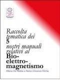 eBook - Raccolta Tematica dei Nostri 5 Manuali relativi al Bio-Elettro-Magnetismo