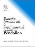 Ebook - Raccolta Tematica Dei Nostri 5 Manuali Relativi Al Pendolino