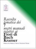 eBook - Raccolta Tematica dei Nostri 7 Manuali relativi ai Fiori di Bach Kramer