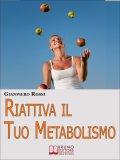 Ebook - Riattiva il Tuo Metabolismo