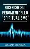 """eBook - Ricerche sui Fenomeni dello """"Spiritualismo"""""""