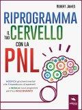 eBook - Riprogramma il Tuo Cervello con la PNL