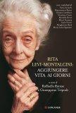 eBook - Rita Levi-Montalcini: Aggiungere Vita ai Giorni
