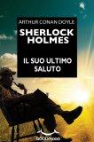eBook - Sherlock Holmes - Il Suo Ultimo Saluto