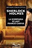 eBook - Sherlock Holmes - La Scomparsa di Lady Frances Carfax