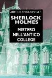 eBook - Sherlock Holmes - Mistero nell'Antico College