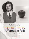 eBook - Steve Jobs. Affamati e Folli