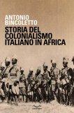 STORIA DEL COLONIALISMO ITALIANO IN AFRICA di Antonio Bincoletto