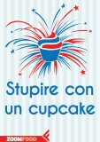eBook - Stupire con un Cupcake - EPUB