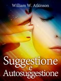 eBook - Suggestione e Autosuggestione