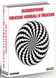 eBook - Suggestione, Trucchi Verbali e Trucchi