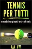 eBook - Tennis Per Tutti