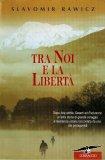 eBook - Tra Noi e la Libertà