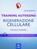 eBook - Training Autogeno - Rigenerazione Cellulare