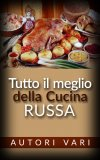 eBook - Tutto il Meglio della Cucina Russa