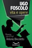 eBook - Ugo Foscolo: Vita e Opere