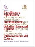 eBook - Un efficace e rapidissimo - quanto antico e dimenticato - autotrattamento per attenuare/annullare dolori lombo sacrali e sciatici dovuti alla diffusa e inconsapevole infiammazione del Colon...