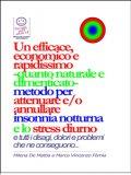 eBook - Un efficace, economico e rapidissimo - quanto naturale e dimenticato - metodo per attenuare e/o annullare insonnia notturna e lo stress diurno...