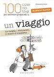 eBook - Un Viaggio (100 Cose da Fare per Arrivare Preparati a…) - PDF