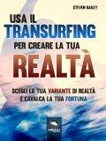 eBook - Usa il Transurfing per Creare la Tua Realtà