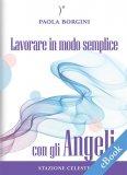 eBook - Lavorare in Modo Semplice con gli Angeli