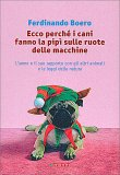 Ecco Perchè i Cani Fanno la Pipì sulle Ruote delle Macchine — Libro
