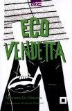 Eco Vendetta  - Libro